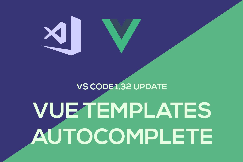VS Code 1 32: Autocomplete in Vue Templates ― Scotch io