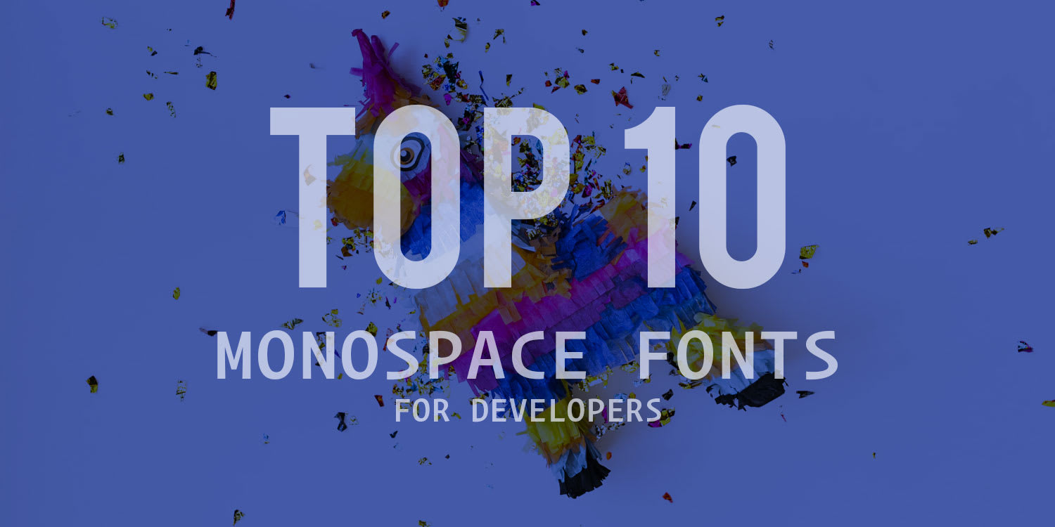 Top 10 Coding Fonts for Developers ― Scotch io