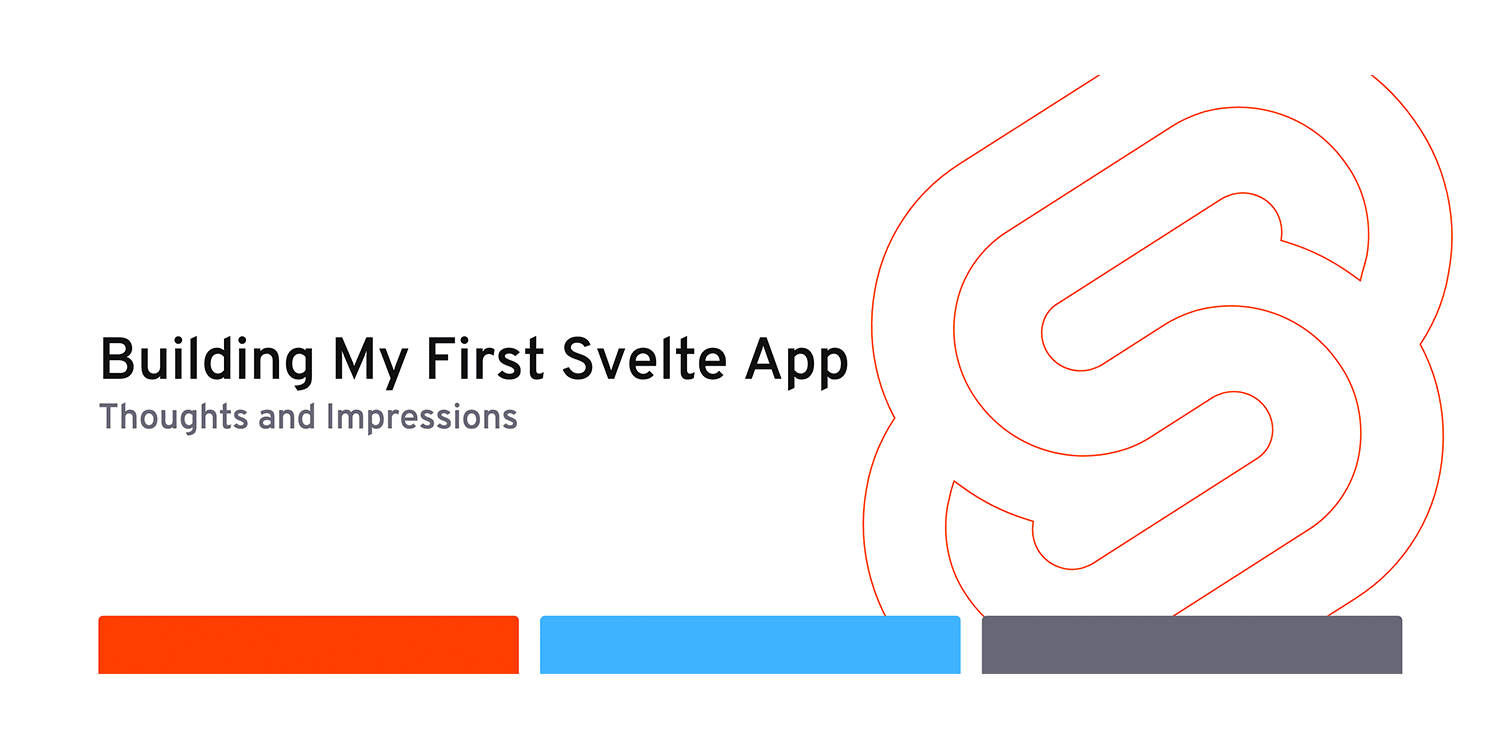 Building My First Svelte App: Thoughts and Impressions
