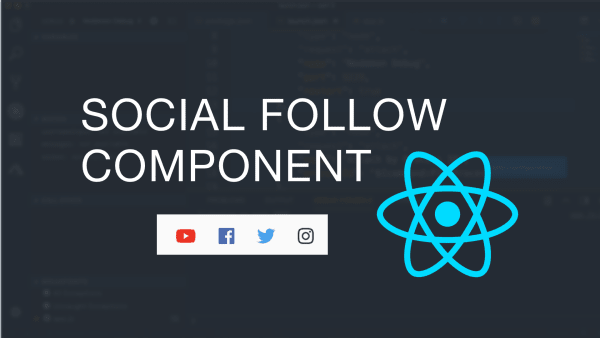 Creating A Social Follow Component in React
