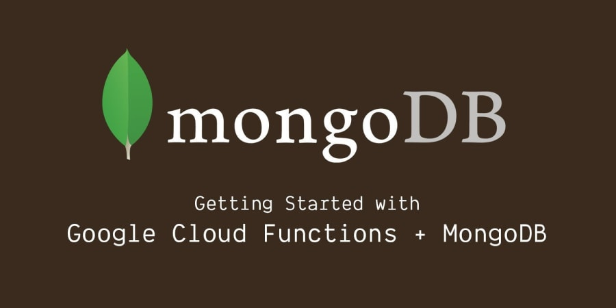 Getting Started With Google Cloud Functions and MongoDB