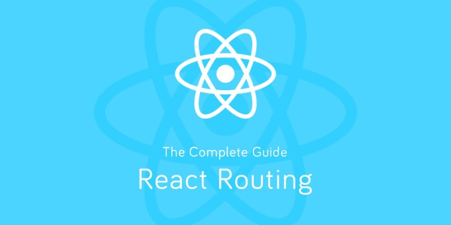 Routing React Apps: The Complete Guide