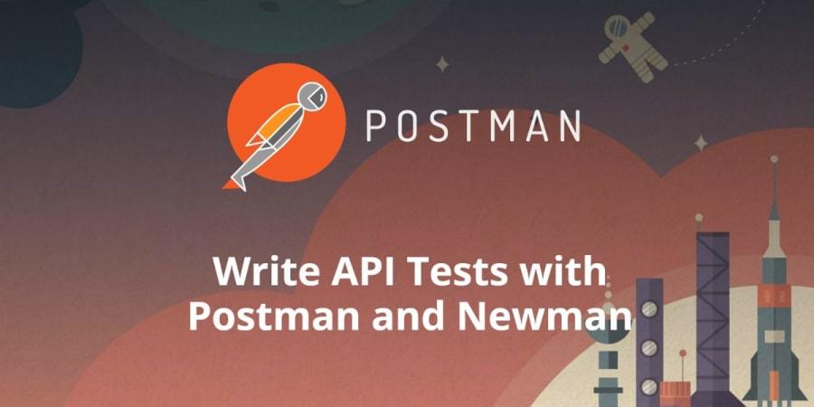 Write API Tests with Postman and Newman