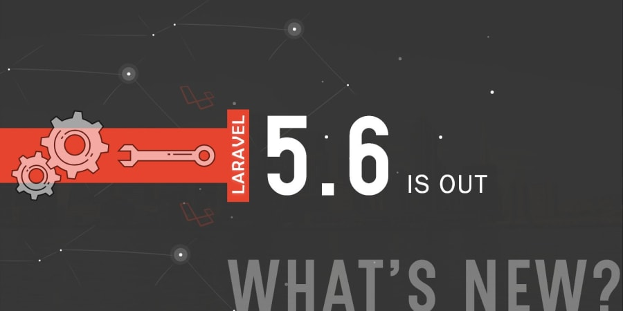 Laravel 5.6 is Out! What's New?