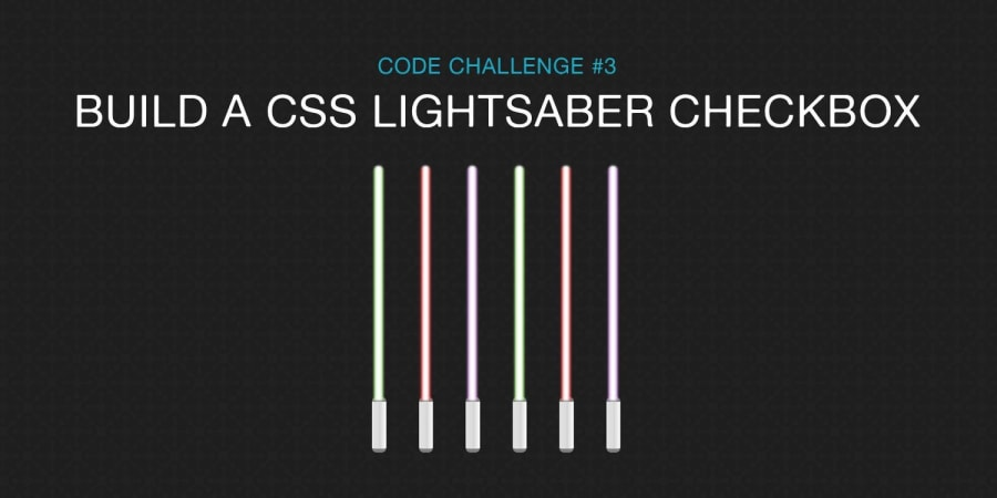 Code Challenge #3: CSS Lightsaber Checkbox