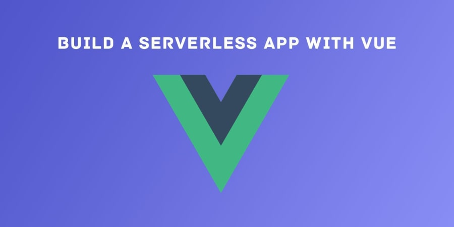 Why and How You Should Build a Serverless CMS-powered Vue.js App