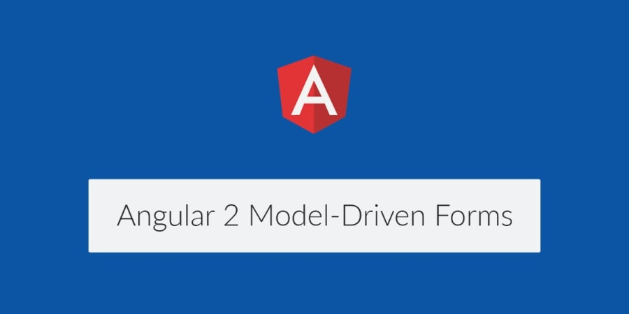 Using Angular 2's Model-Driven Forms with FormGroup and FormControl