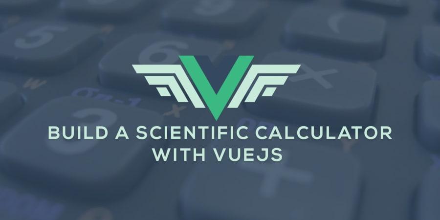 Build a Scientific Calculator with Vue.js