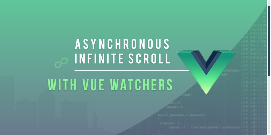 Simple Asynchronous Infinite Scroll with Vue Watchers