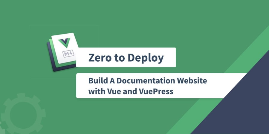Zero to Deploy: Build A Documentation System with Vue and VuePress
