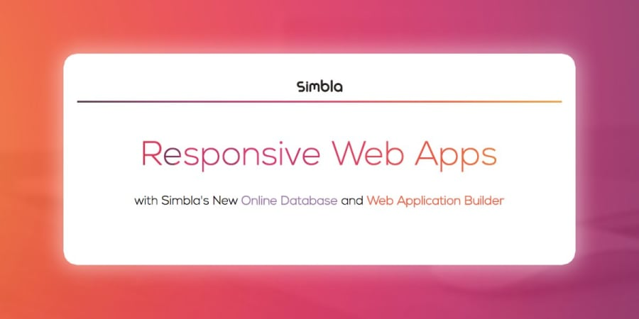 Make Responsive Web Apps with Simbla's New Online Database and Web Application Builder