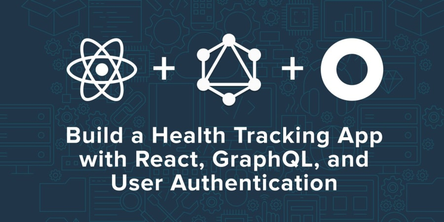 Build a Health Tracking App with React, GraphQL, and User Authentication