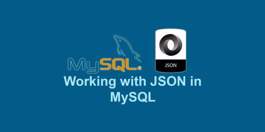 Working with JSON in MySQL