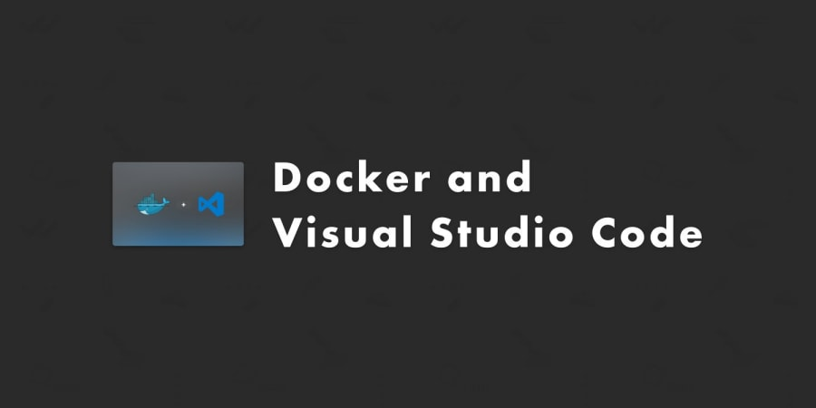 Docker and Visual Studio Code