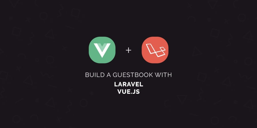 Build a Guestbook with Laravel and Vue.js