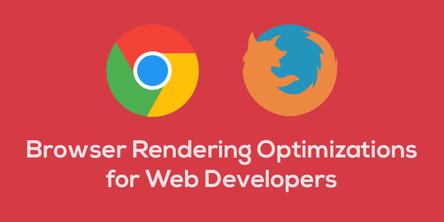 Browser Rendering Optimizations for Frontend Development