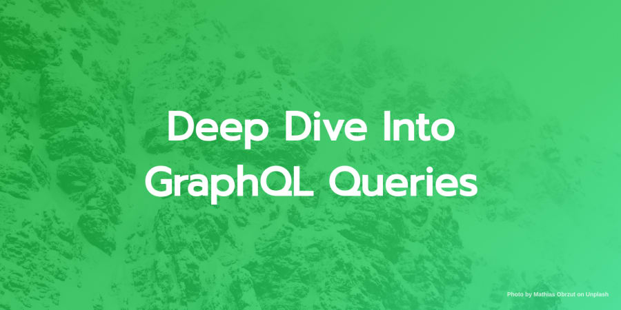Deep Dive Into GraphQL Queries