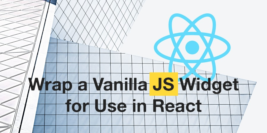 Wrap a Vanilla JavaScript Package for Use in React