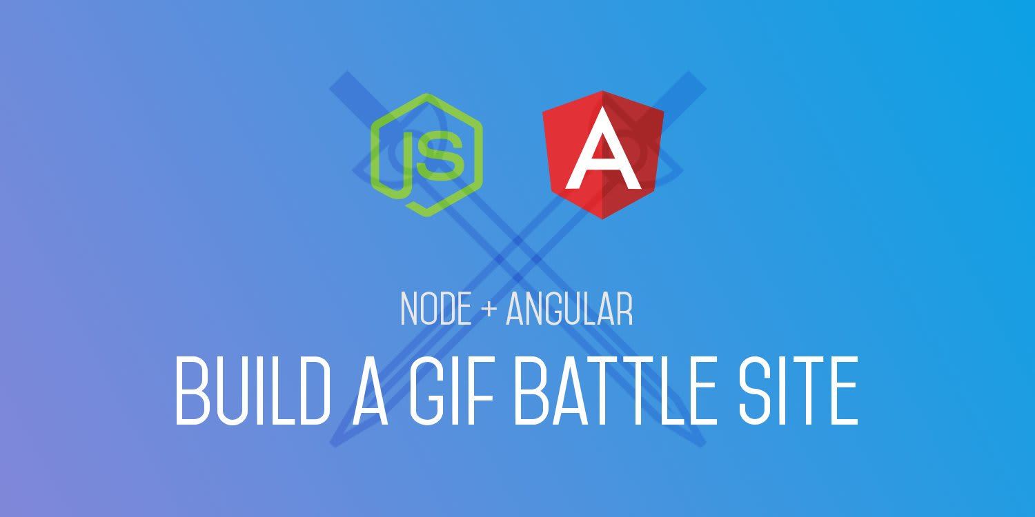 Build a Gif Battle Site with Angular and Node