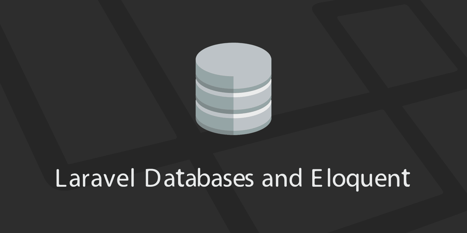 Laravel Databases and Eloquent Models