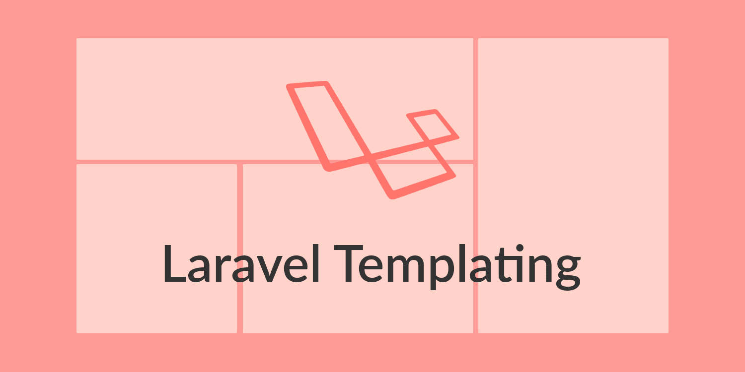 Laravel Templating with Blade