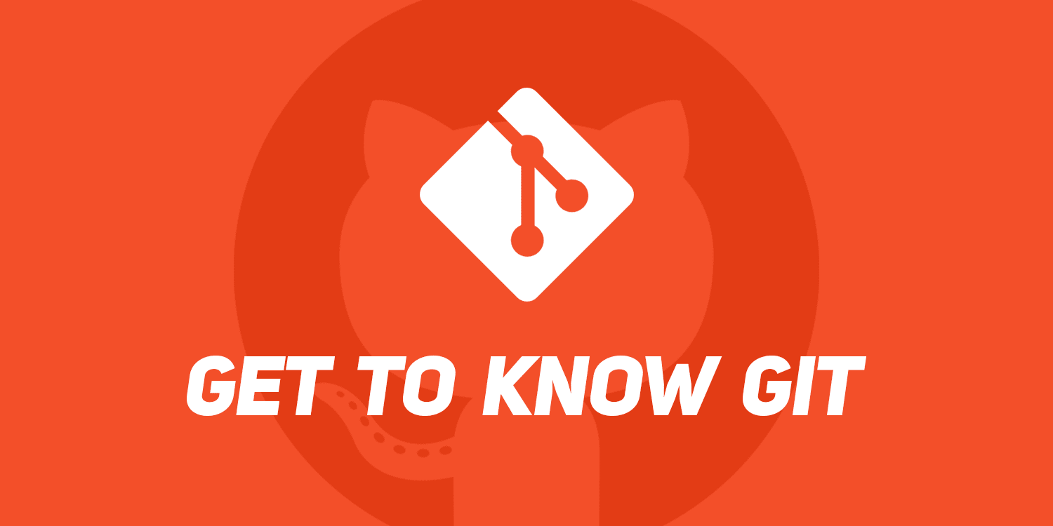 Get to Know Git