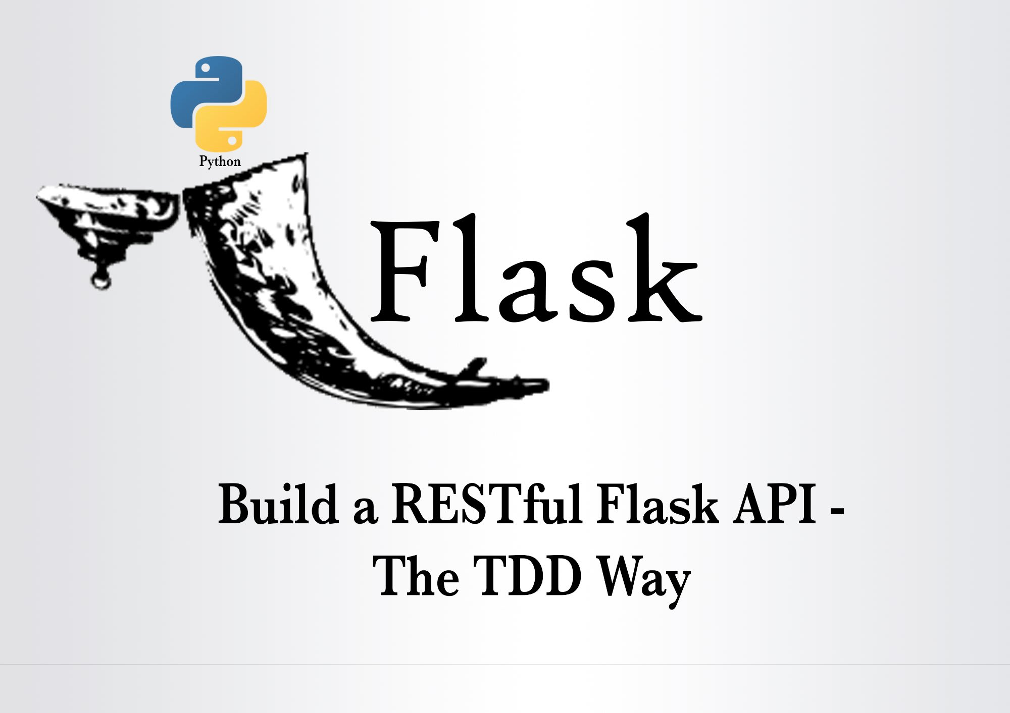 Build a RESTful API with Flask – The TDD Way ― Scotch io