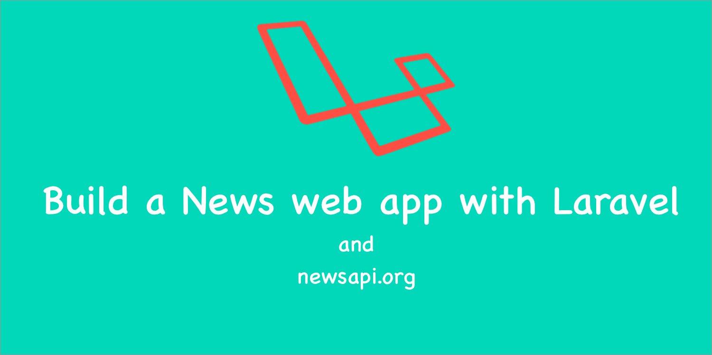 Build a News web app with Laravel ― Scotch io