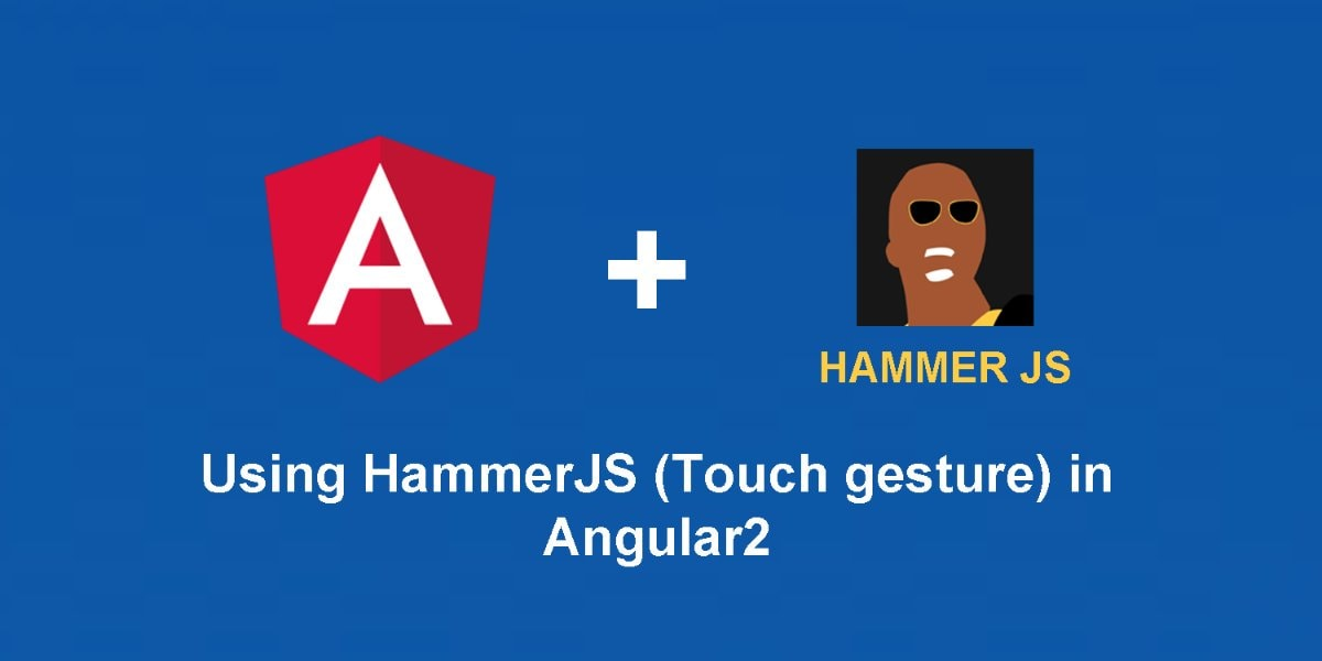 Using HammerJS (Touch gesture) in Angular 2 ― Scotch io