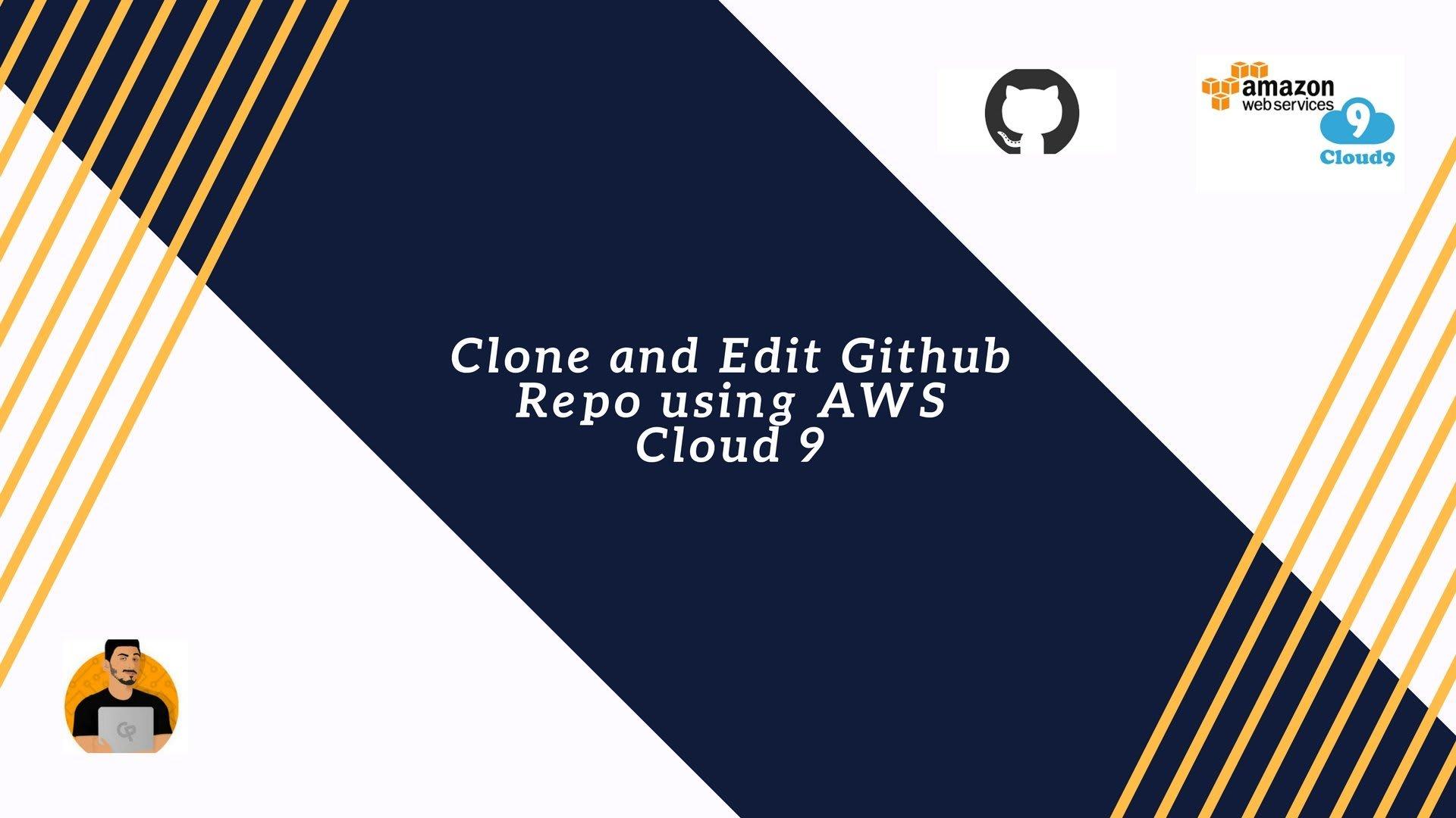 Clone and Edit Github Repo using AWS Cloud 9 ― Scotch io