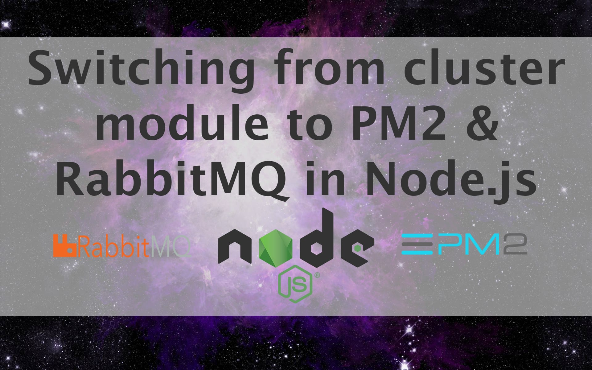 Switching from cluster module to PM2 & RabbitMQ in Node js ― Scotch io