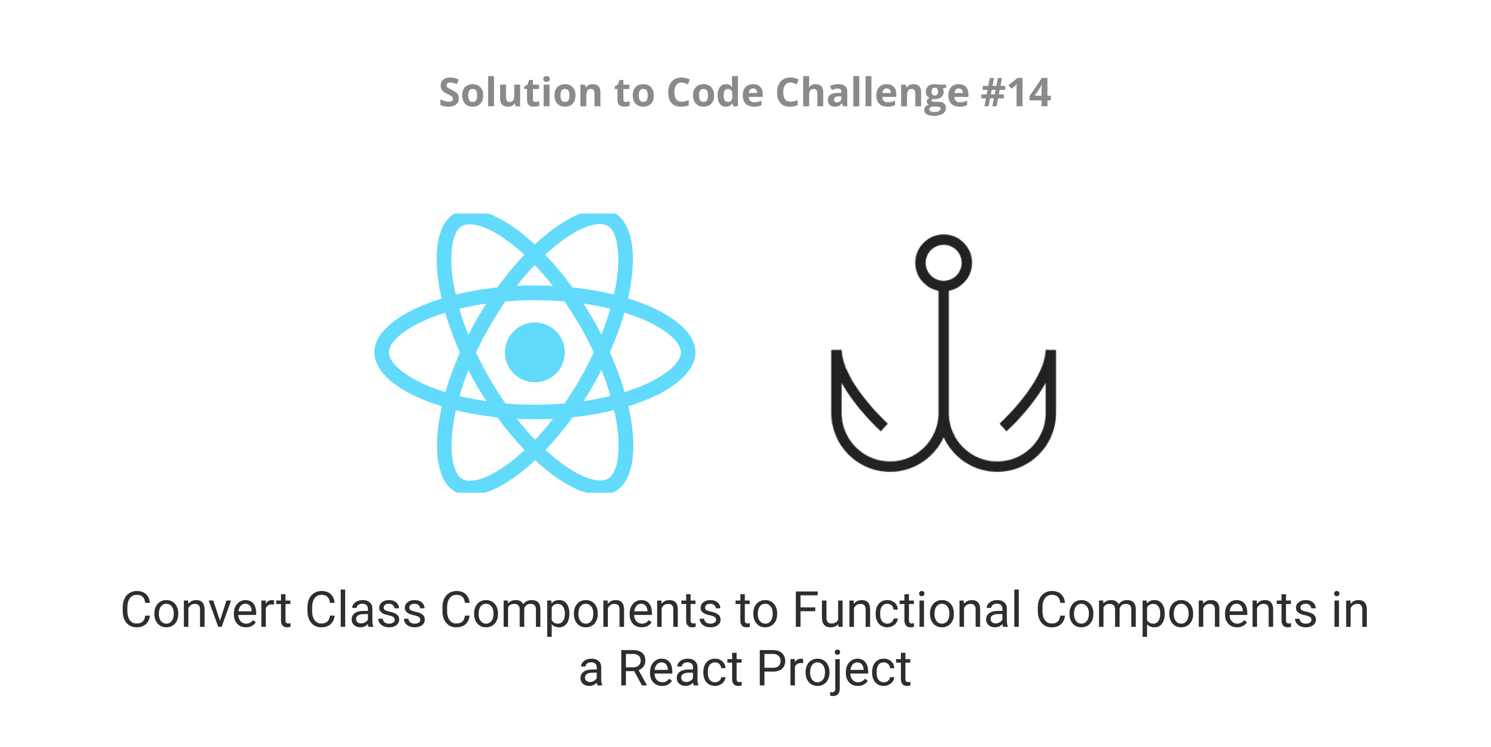 Convert Class Components to Functional Components in a React