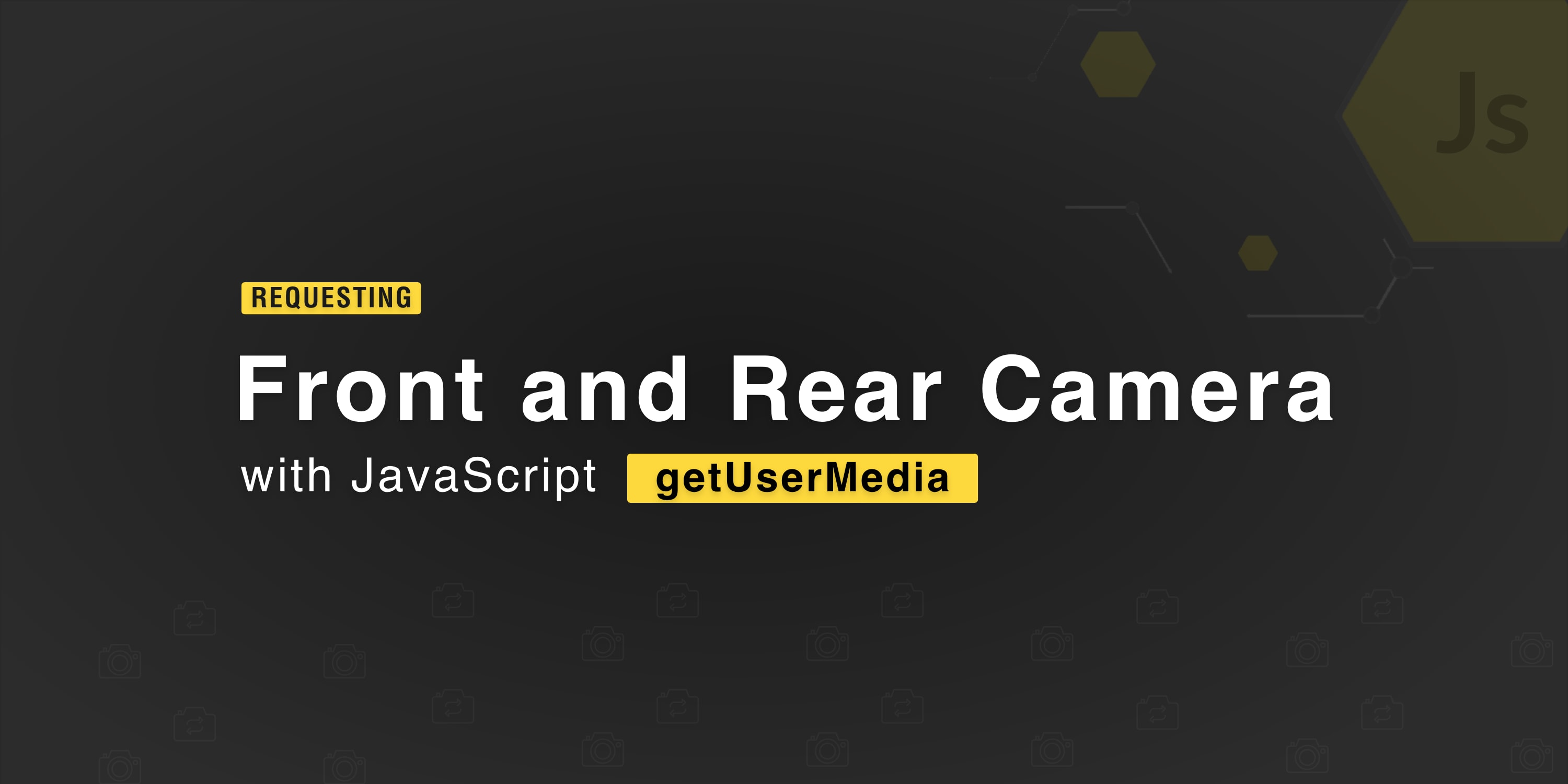 Front and Rear Camera Access with JavaScript's getUserMedia