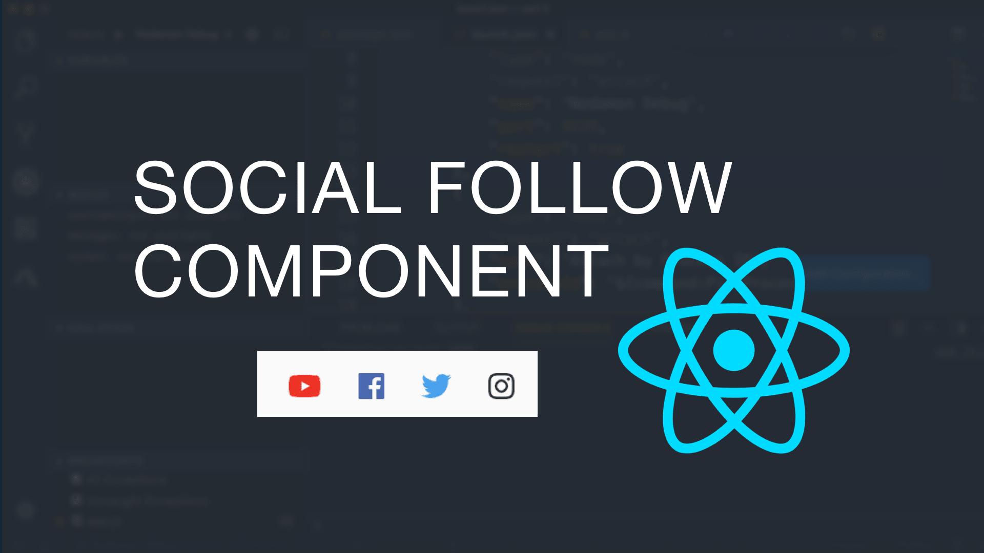 Creating A Social Follow Component in React ― Scotch io