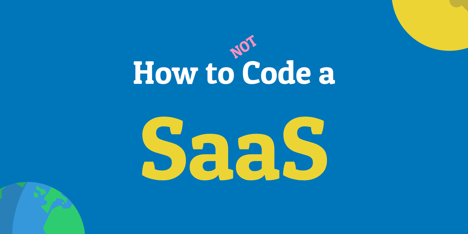 Coding a SaaS in 2020 - RapidAPI